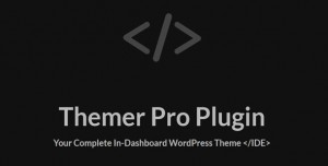 Themer Pro v1.3.1 - Your Complete In-Dashboard WordPress Theme