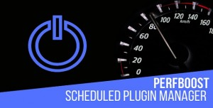 PerfBoost Scheduled Plugin Manager v1.0 - Boost WordPress Performance