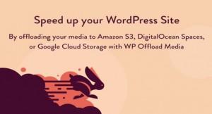 WP Offload Media v2.3.1 - Speed UP Your WordPress Site