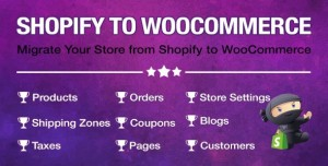 Import Shopify to WooCommerce v1.0.7 - Migrate Your Store from Shopify to WooCommerce